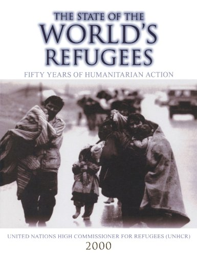 9780199241064: State of the World's Refugees, The: Fifty Years of Humanitarian Action