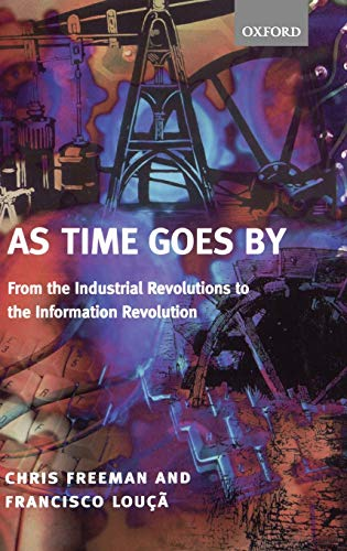 9780199241071: As Time Goes By: From the Industrial Revolutions to the Information Revolution