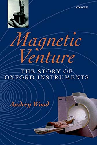 9780199241088: Magnetic Venture: The Story of Oxford Instruments