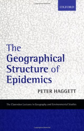 9780199241453: The Geographical Structure of Epidemics (Clarendon Lectures in Geography and Environmental Studies)
