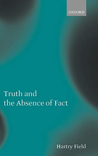 9780199241712: Truth and the Absence of Fact