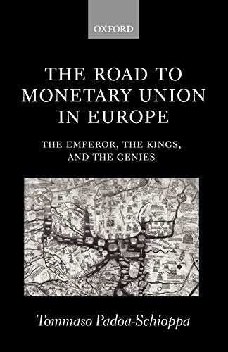 9780199241767: The Road to Monetary Union in Europe: The Emperor, the Kings, and the Genies