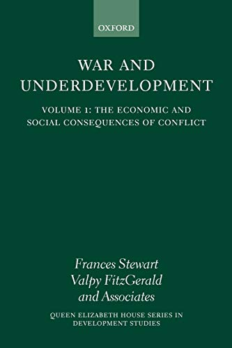 9780199241873: The Economic and Social Consequences of Conflict (War and Underdevelopment, Volume 1)