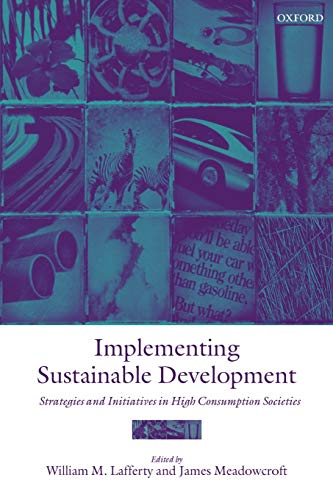 9780199242016: Implementing Sustainable Development: Strategies and Initiatives in High Consumption Societies