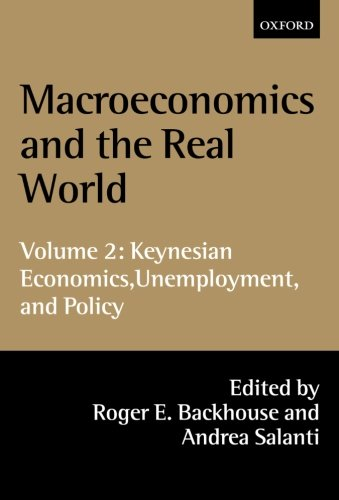 9780199242054: Macroeconomics and the Real World: Volume 2: Keynesian Economics, Unemployment, and Policy (Macroeconomics & the Real World)