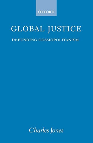 GLOBAL JUSTICE Defending Cosmopolitanism