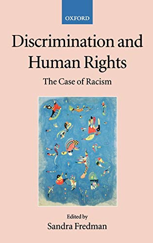 9780199242450: Discrimination and Human Rights: The Case of Racism (Collected Courses of the Academy of European Law)