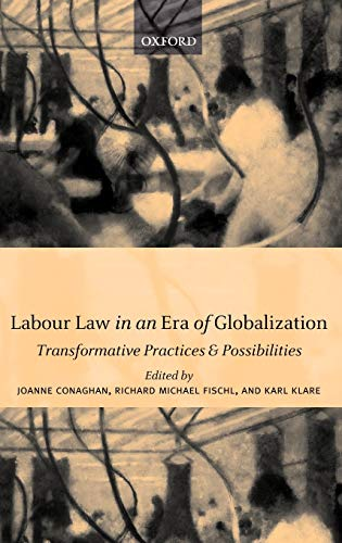 9780199242474: Labour Law in an Era of Globalization: Transformative Practices and Possibilities