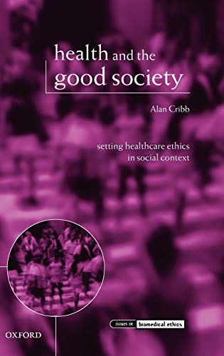 Health and the Good Society Setting Healthcare Ethics in Social Context