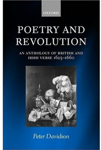 Poetry and Revolution: An Anthology of British and Irish Verse, 1625-1660
