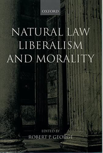 9780199243006: Natural Law, Liberalism, and Morality: Contemporary Essays