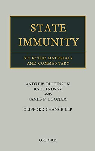 State Immunity: Selected Materials and Commentary (Vol 1) (0199243263) by Dickinson, Andrew; Lindsay, Rae; Loonam, James P.