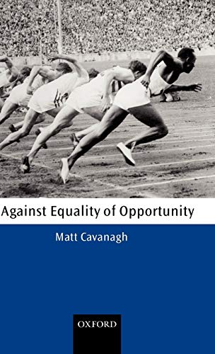 9780199243433: Against Equality of Opportunity (Oxford Philosophical Monographs)
