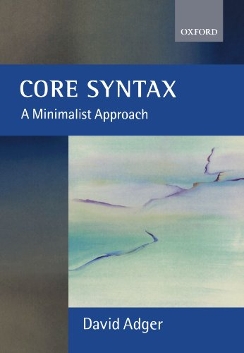 9780199243709: Core Syntax: A Minimalist Approach (Oxford Core Linguistics)