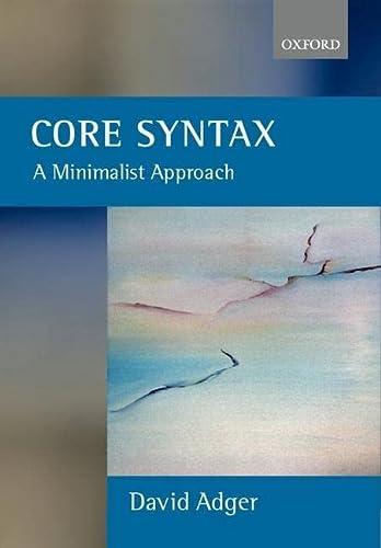 9780199243709: Core Syntax: A Minimalist Approach (Oxford Core Linguistics)