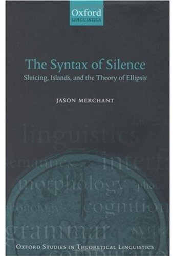 The Syntax of Silence: Sluicing, Islands, and: Jason Merchant
