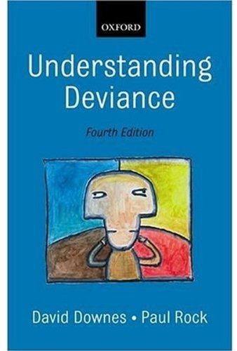 Understanding Deviance: A Guide to the Sociology of Crime and Rule Breaking (0199243913) by David Downes; Paul Rock