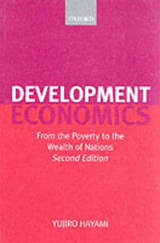 9780199243976: Development Economics: From the Poverty to the Wealth of Nations