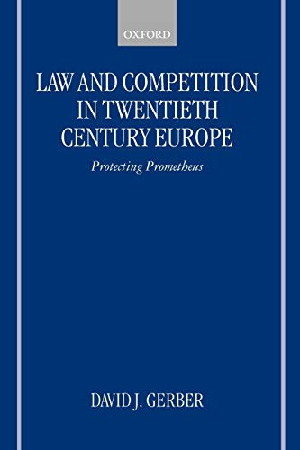 9780199244010: Law and Competition in Twentieth Century Europe: Protecting Prometheus