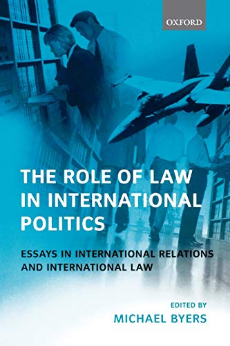 9780199244027: The Role of Law in International Politics: Essays in International Relations and International Law