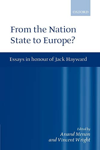 From the Nation State to Europe? Essays in Honour of Jack Hayward: Menon, Anand (ed.); wright, ...