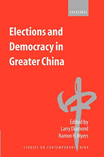 9780199244171: Elections and Democracy in Greater China (Studies on Contemporary China)