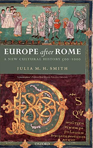 9780199244270: Europe after Rome: A New Cultural History 500-1000