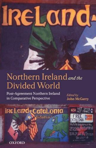 9780199244348: Northern Ireland and the Divided World: The Northern Ireland Conflict and the Good Friday Agreement in Comparative Perspective