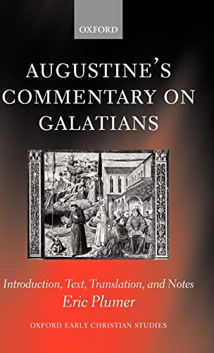 9780199244393: Augustine's Commentary on Galatians: Introduction, Text, Translation, and Notes (Oxford Early Christian Studies)