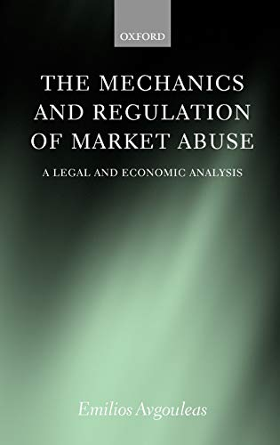9780199244522: The Mechanics and Regulation of Market Abuse: A Legal and Economic Analysis