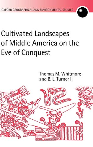 Cultivated Landscapes of Middle America on the: Associate Professor of