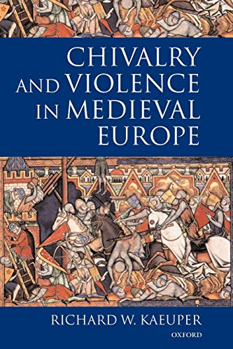 9780199244584: Chivalry and Violence in Medieval Europe