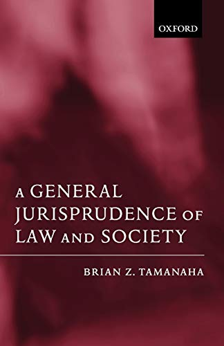 9780199244676: A General Jurisprudence of Law and Society (Oxford Socio-Legal Studies)
