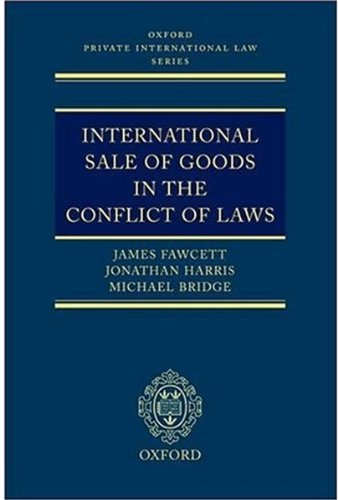 International Sale of Goods in the Conflict of Laws (Oxford Private International Law Series): ...