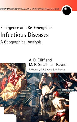 Infectious Diseases: A Geographical Analysis: Emergence and: Cliff, A. D.;