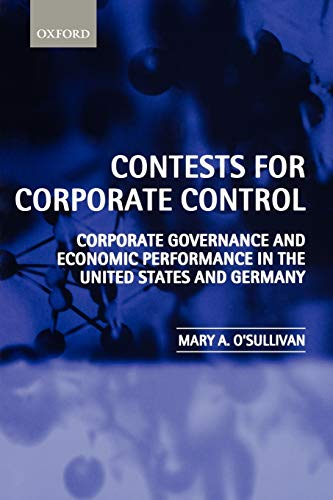 9780199244867: Contests for Corporate Control: Corporate Governance and Economic Performance in the United States and Germany