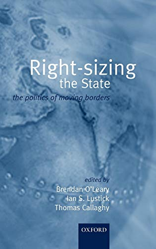 9780199244904: Rightsizing the State: The Politics of Moving Borders