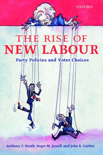 9780199245116: The Rise of New Labour: Party Policies and Voter Choices