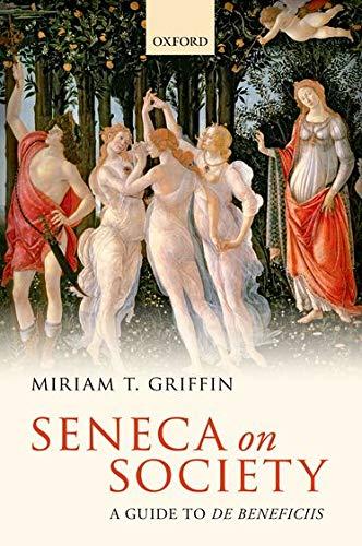 Seneca on Society. A Guide to De Beneficiis.: GRIFFIN, M. T.,