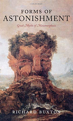 9780199245499: Forms of Astonishment: Greek Myths of Metamorphosis