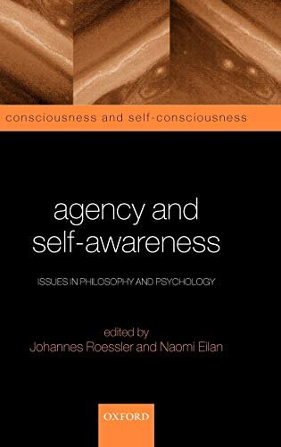 9780199245611: Agency and Self-Awareness: Issues in Philosophy and Psychology