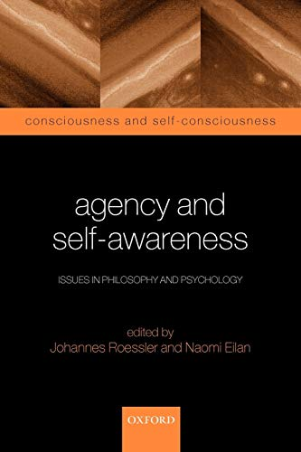 9780199245628: Agency and Self-Awareness: Issues in Philosophy and Psychology