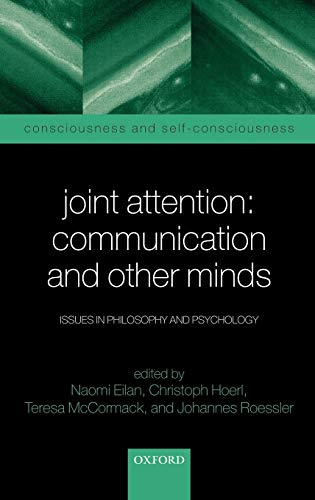 9780199245642: Joint Attention: Communication and Other Minds: Issues in Philosophy and Psychology (Consciousness & Self-Consciousness Series)