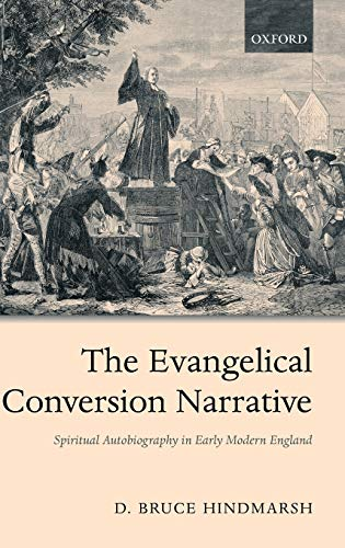 9780199245758: The Evangelical Conversion Narrative: Spiritual Autobiography in Early Modern England