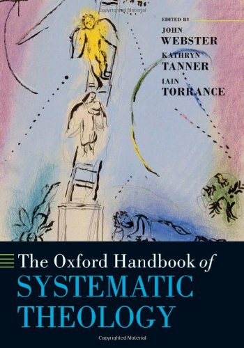 9780199245765: The Oxford Handbook of Systematic Theology (Oxford Handbooks)