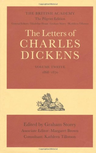 9780199245963: The British Academy/The Pilgrim Edition of the Letters of Charles Dickens: Volume 12: 1868-1870: 1868-1870 Vol 12 (Dickens: Letters Pilgrim Edition)