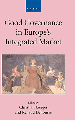 9780199246083: Good Governance in Europe's Integrated Market (Collected Courses of the Academy of European Law)