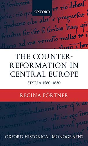 9780199246151: The Counter-Reformation in Central Europe: Styria 1580-1630 (Oxford Historical Monographs)