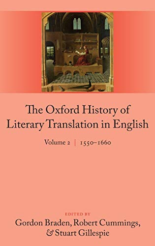9780199246212: The Oxford History of Literary Translation in English: Volume 2  1550-1660