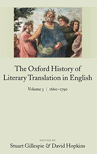 9780199246229: The Oxford History of Literary Translation in English: Volume 3: 1660-1790